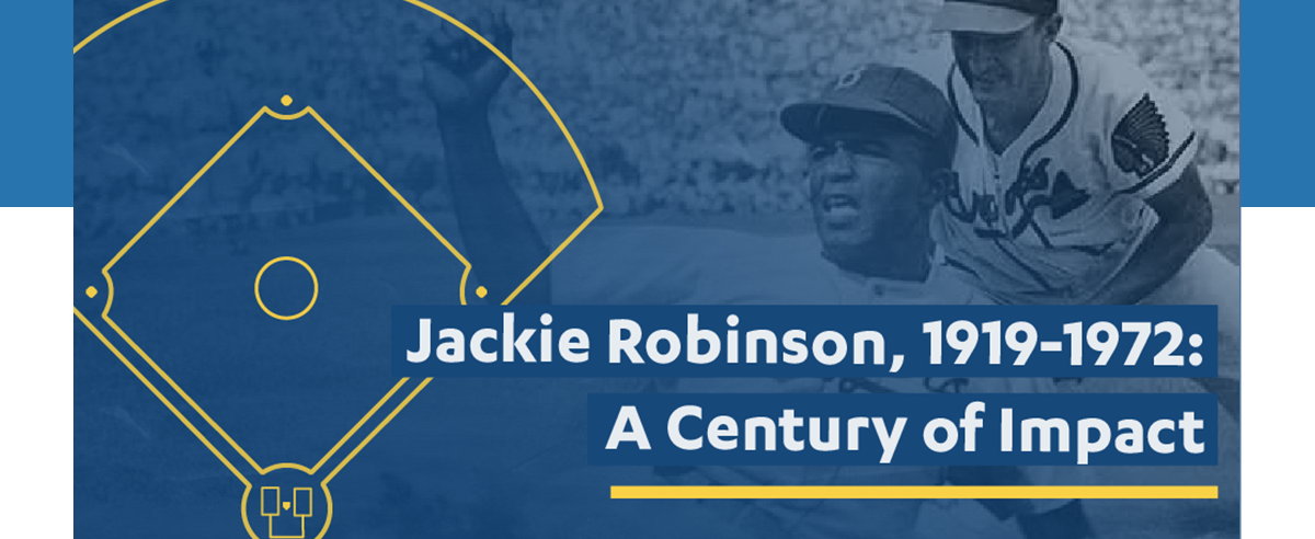 Jackie Robinson: A Century of Impact