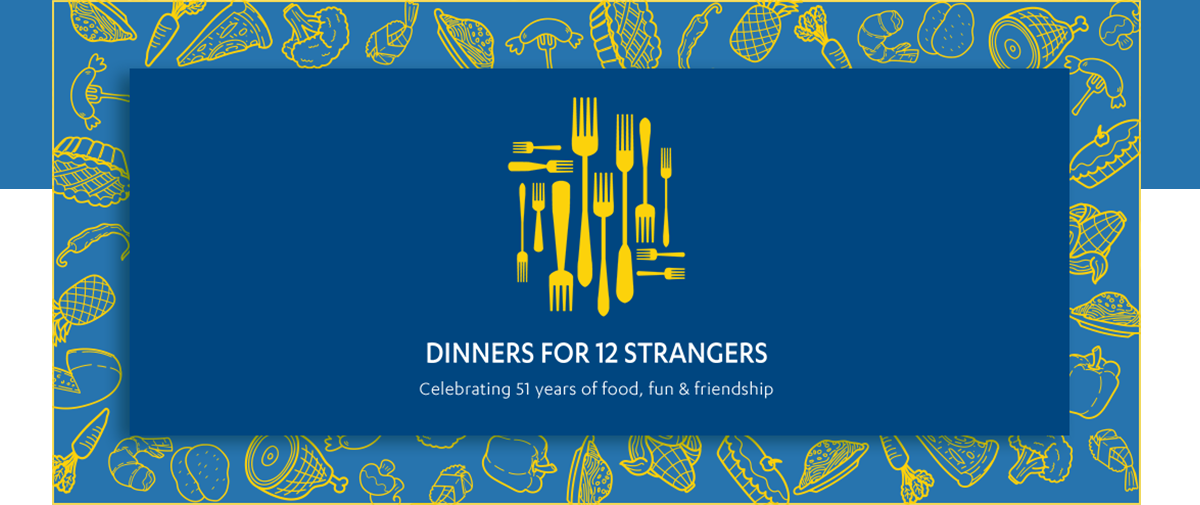 Dinner for 12 Strangers, Celebrating 51 years of food, fun, friendship